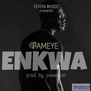 Fameye - Nkwa Na Hia (Prod By Peewezel)